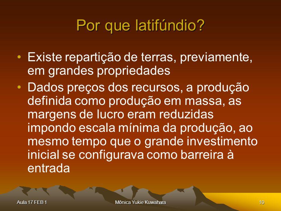 Por que latifúndio Existe repartição de terras, previamente, em grandes propriedades.