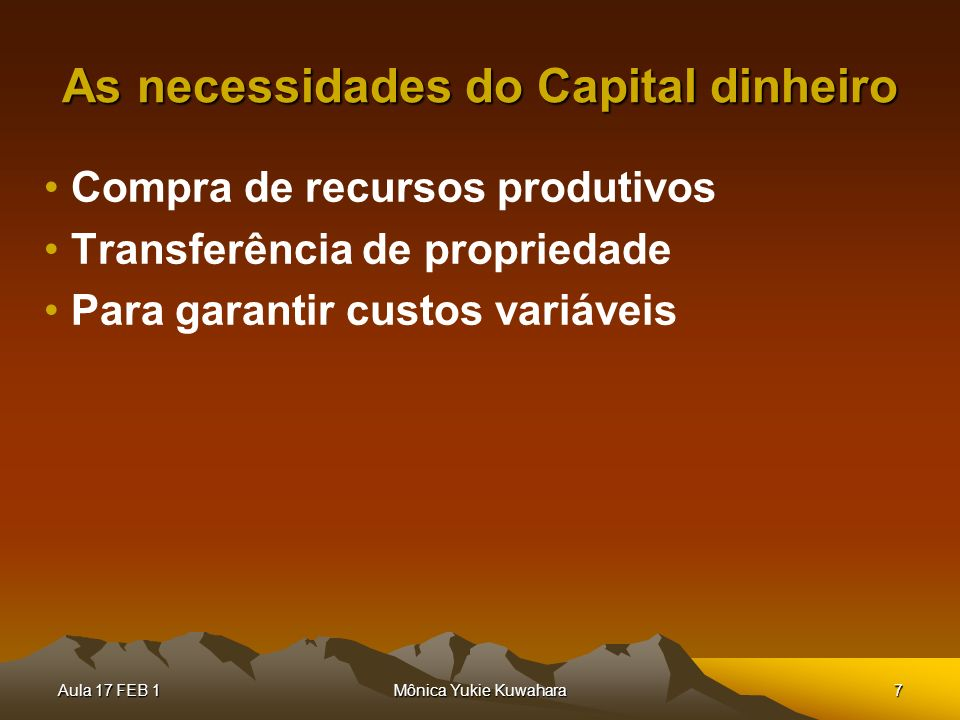 As necessidades do Capital dinheiro