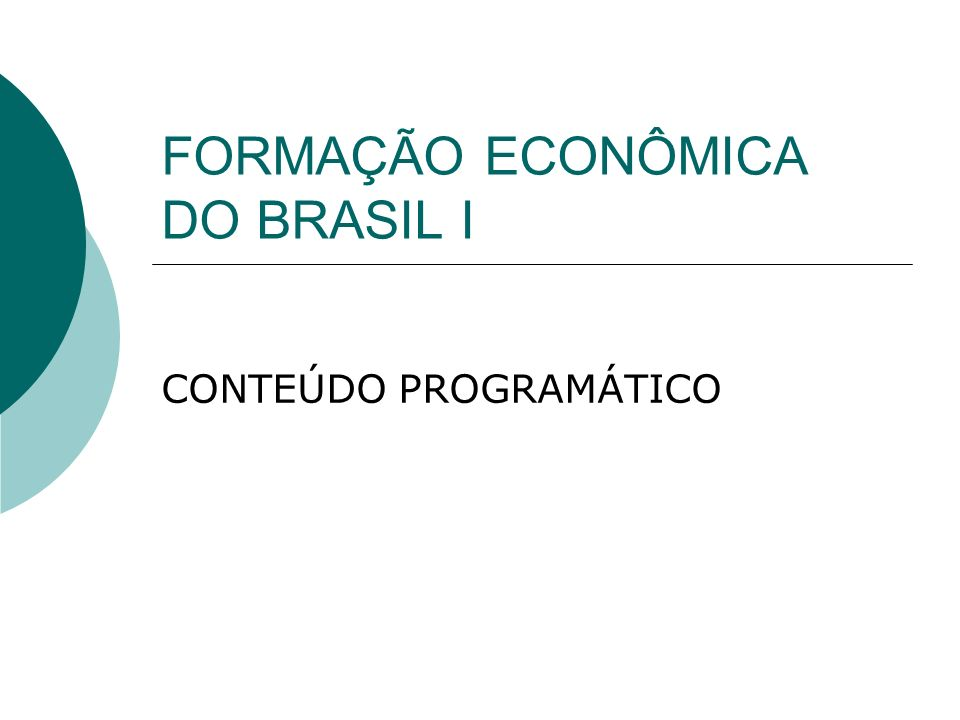 FORMAÇÃO ECONÔMICA DO BRASIL I