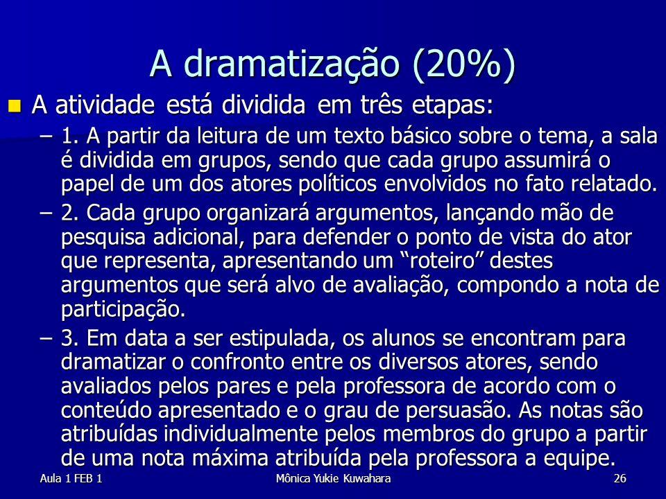 A dramatização (20%) A atividade está dividida em três etapas: