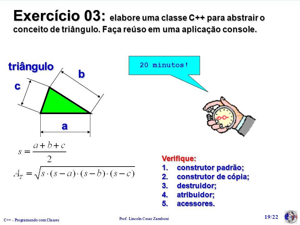 Exercício 03: elabore uma classe C++ para abstrair o conceito de triângulo. Faça reúso em uma aplicação console.