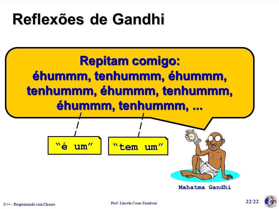 Reflexões de Gandhi Repitam comigo: