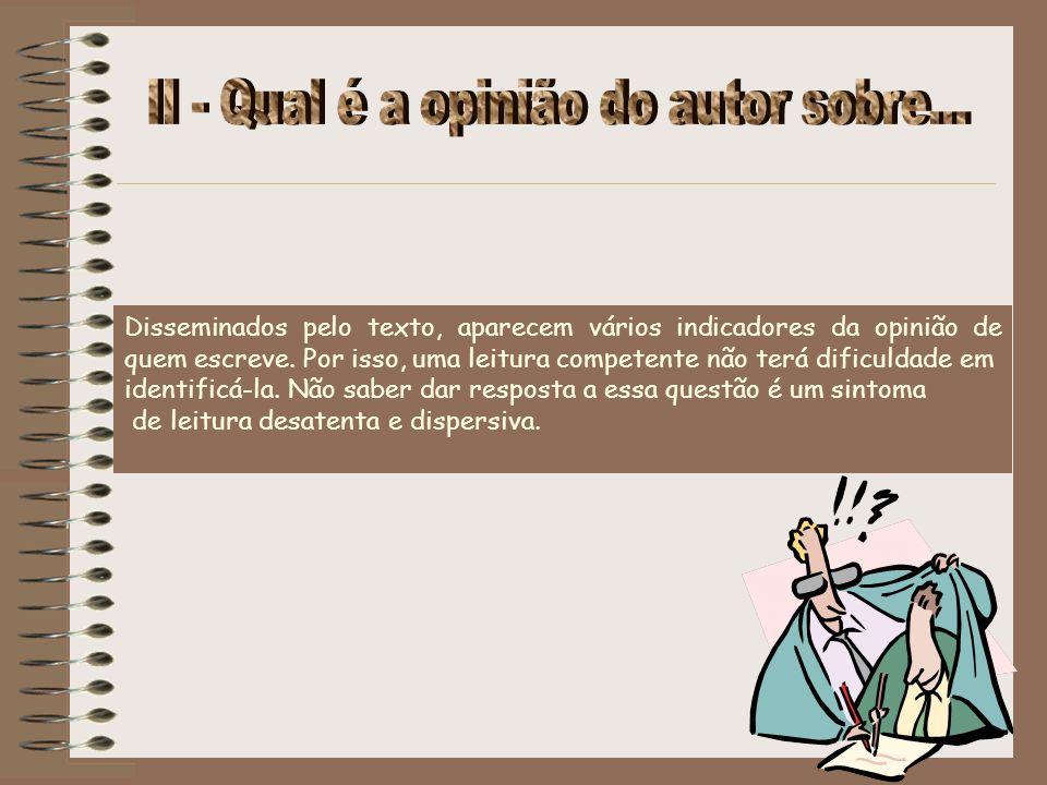 II - Qual é a opinião do autor sobre...
