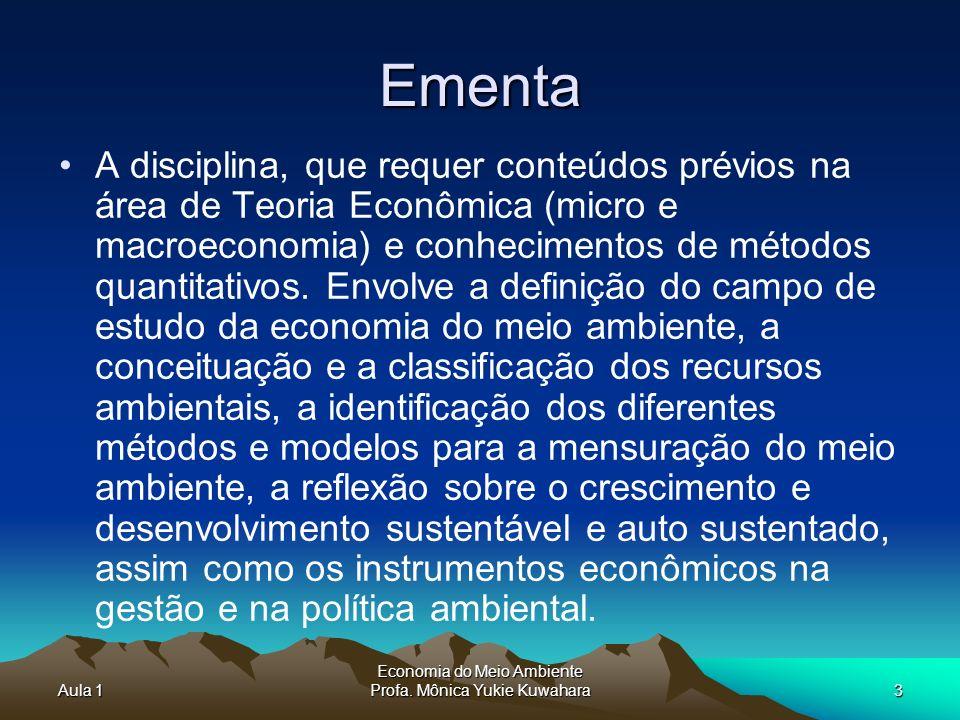 Economia do Meio Ambiente Profa. Mônica Yukie Kuwahara