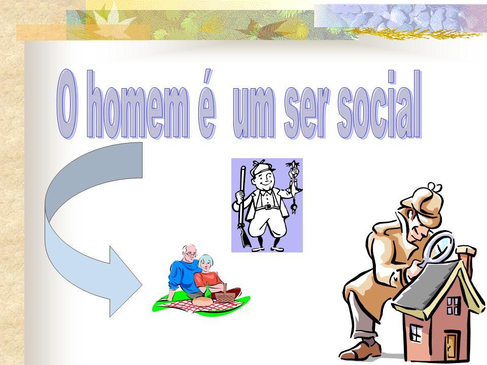 O homem é um ser social