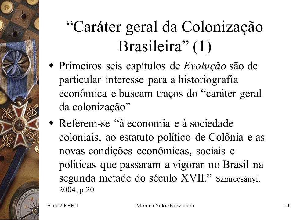 Caráter geral da Colonização Brasileira (1)