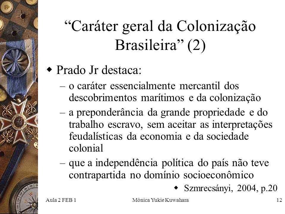 Caráter geral da Colonização Brasileira (2)