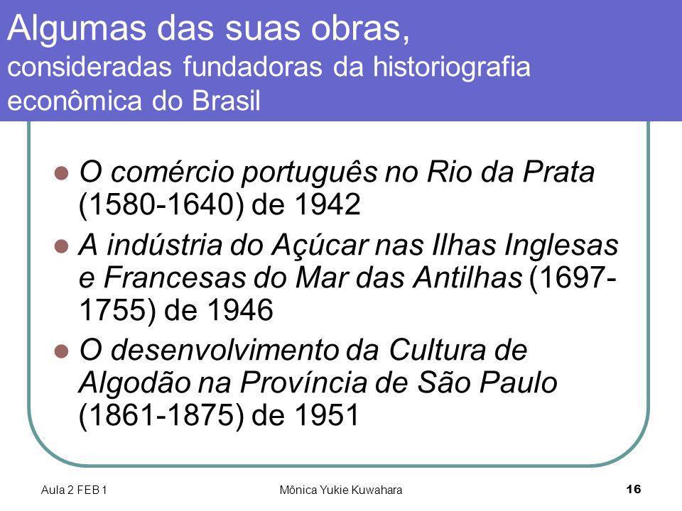 Algumas das suas obras, consideradas fundadoras da historiografia econômica do Brasil