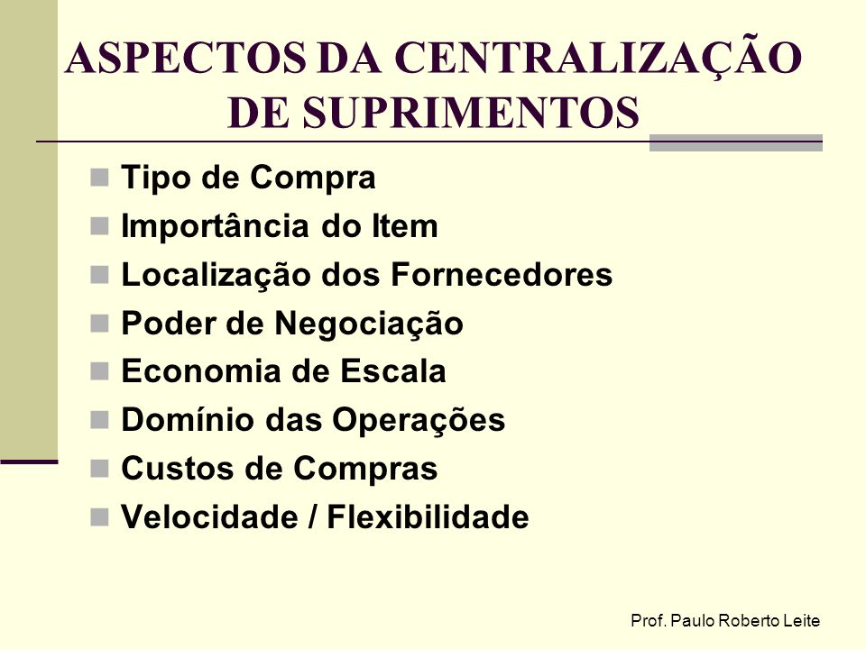 ASPECTOS DA CENTRALIZAÇÃO DE SUPRIMENTOS