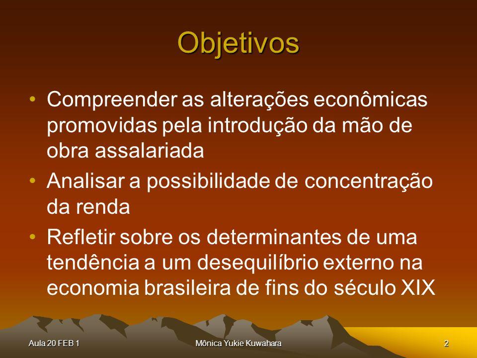 Objetivos Compreender as alterações econômicas promovidas pela introdução da mão de obra assalariada.