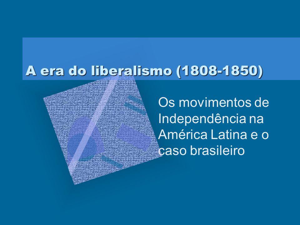 A era do liberalismo (1808-1850)