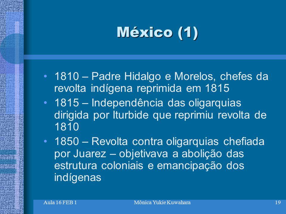 México (1) 1810 – Padre Hidalgo e Morelos, chefes da revolta indígena reprimida em 1815.