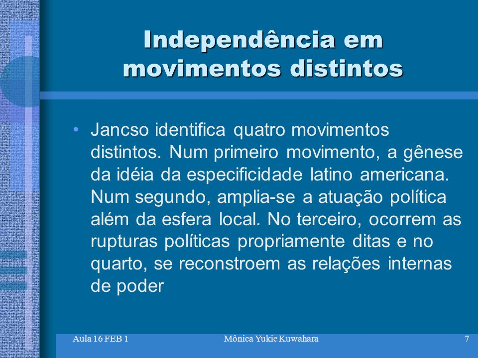 Independência em movimentos distintos