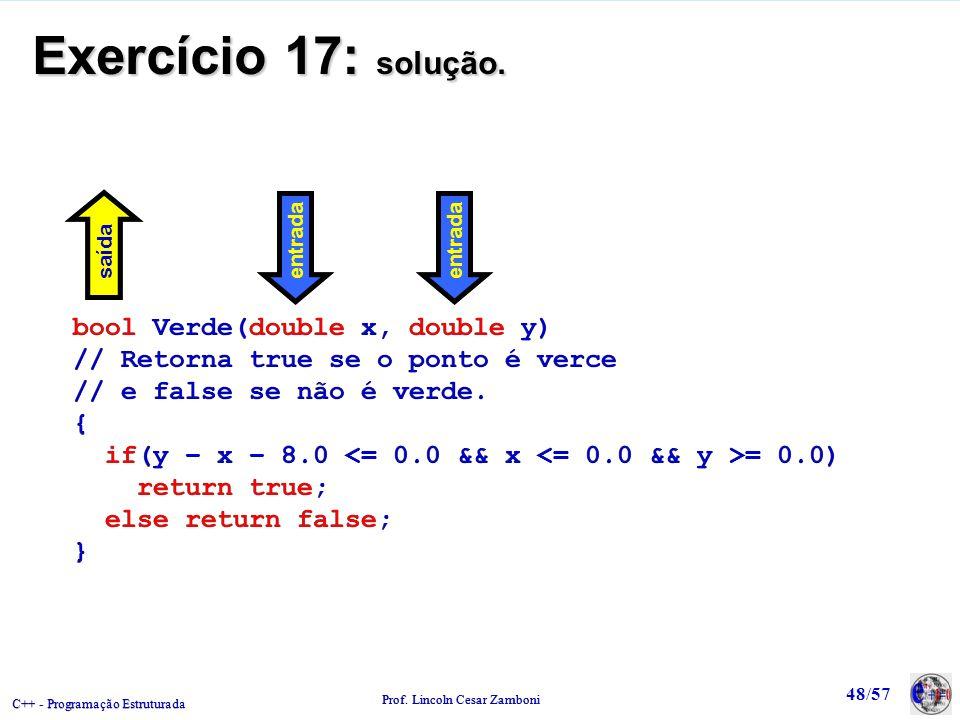 Exercício 17: solução. bool Verde(double x, double y)