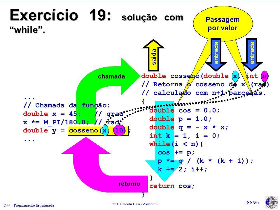 Exercício 19: solução com while .