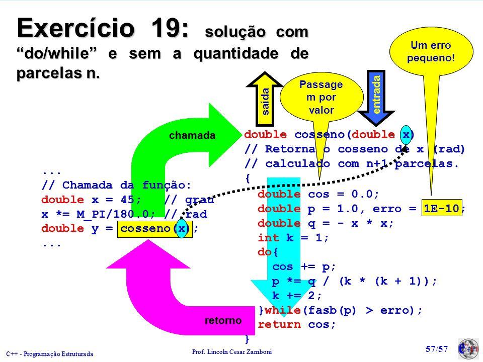 Exercício 19: solução com do/while e sem a quantidade de parcelas n.