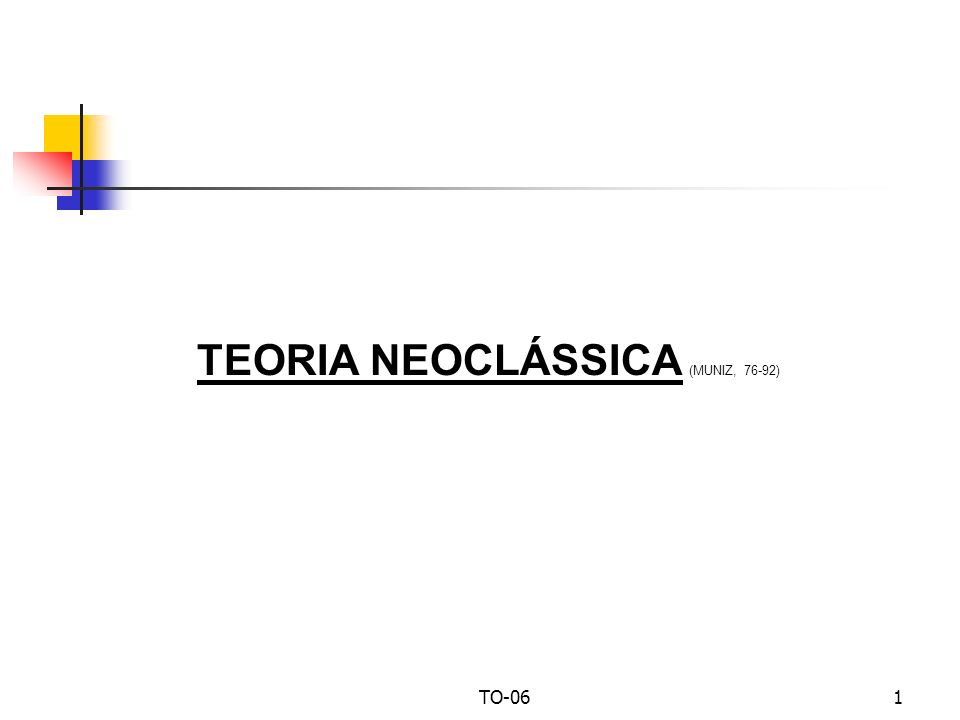 TEORIA NEOCLÁSSICA (MUNIZ, 76-92)