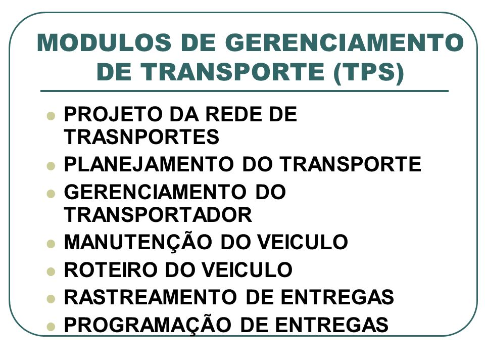 MODULOS DE GERENCIAMENTO DE TRANSPORTE (TPS)