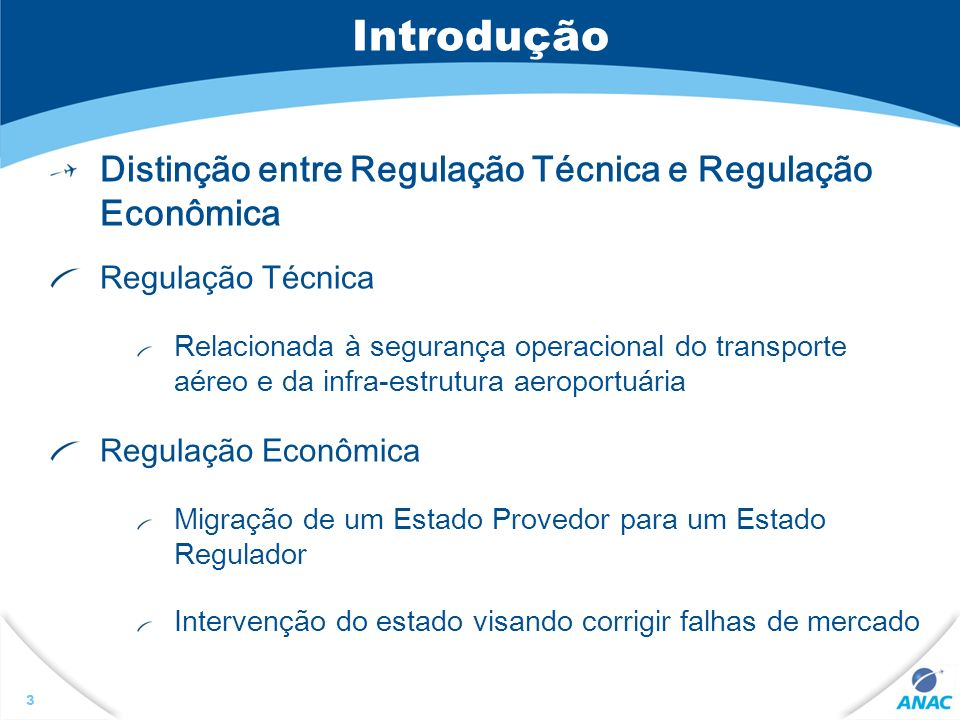 Introdução Distinção entre Regulação Técnica e Regulação Econômica