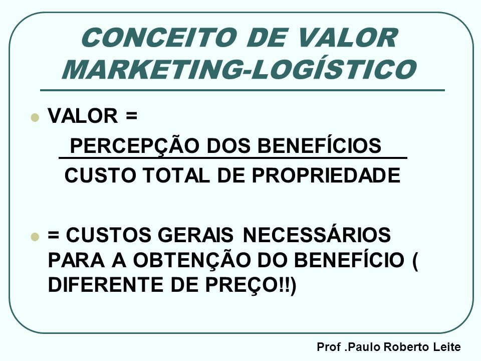 CONCEITO DE VALOR MARKETING-LOGÍSTICO