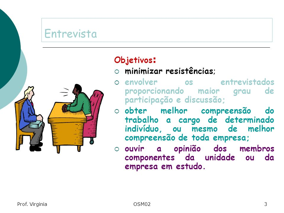 Entrevista Objetivos: minimizar resistências;