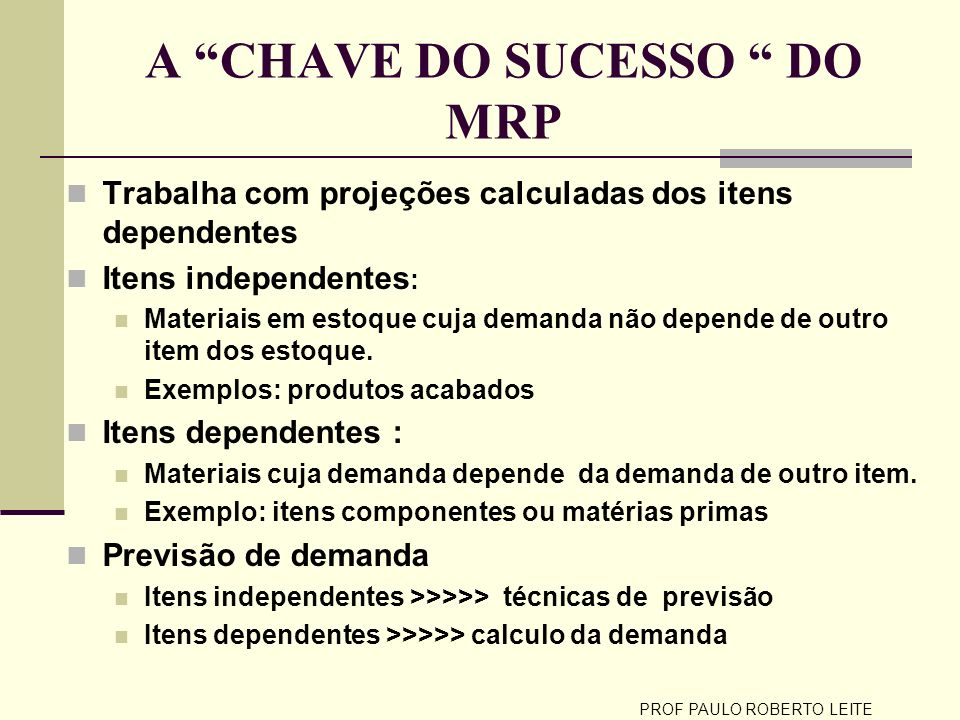 A CHAVE DO SUCESSO DO MRP
