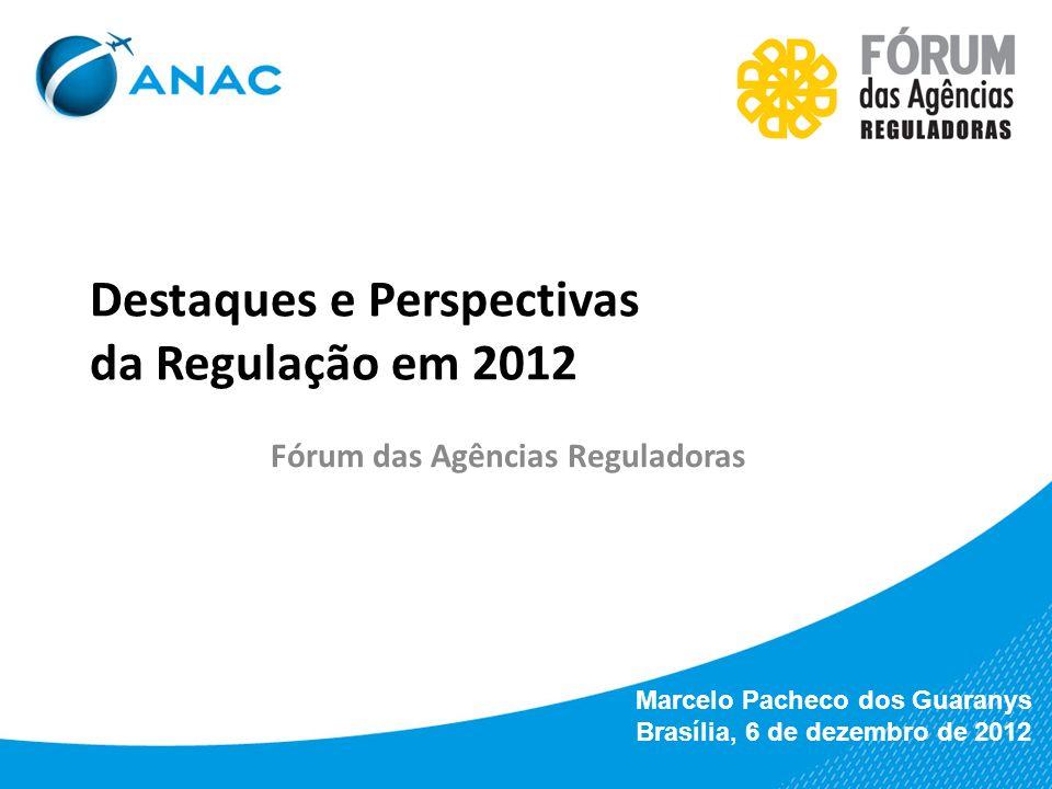 Destaques e Perspectivas da Regulação em 2012