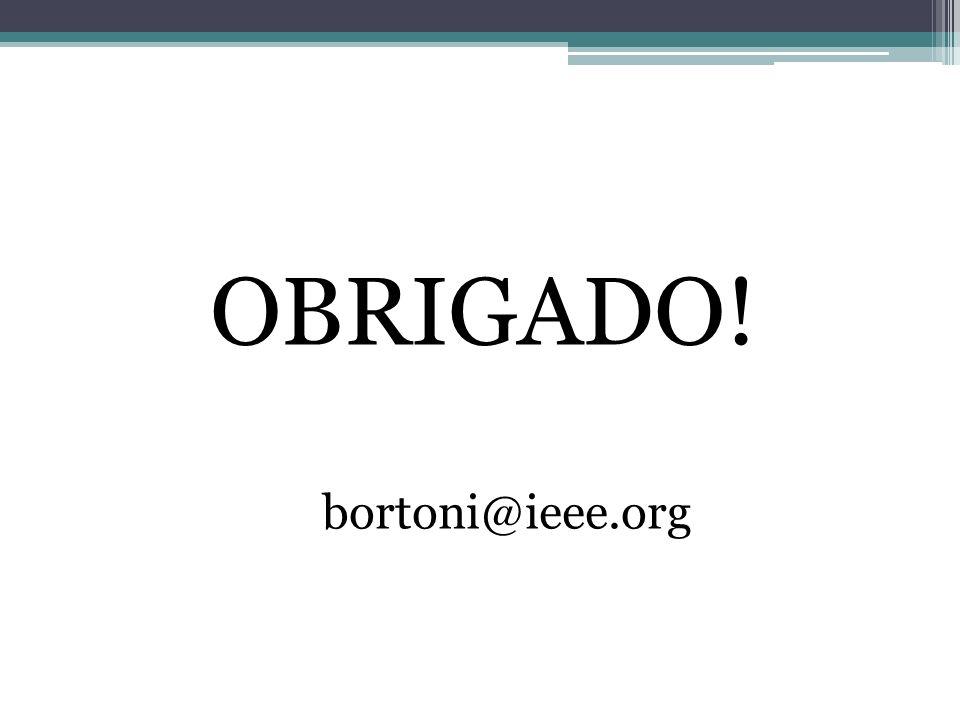 OBRIGADO! bortoni@ieee.org
