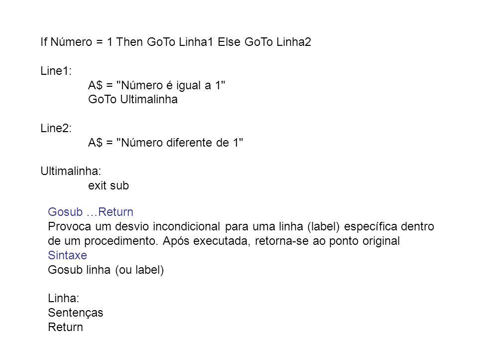 If Número = 1 Then GoTo Linha1 Else GoTo Linha2