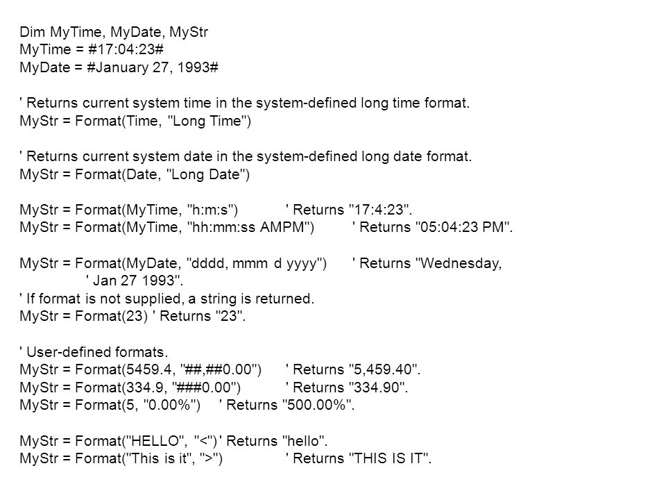 Dim MyTime, MyDate, MyStr