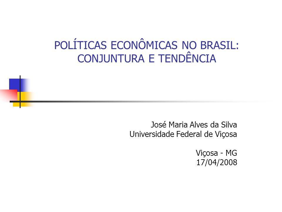 POLÍTICAS ECONÔMICAS NO BRASIL: CONJUNTURA E TENDÊNCIA