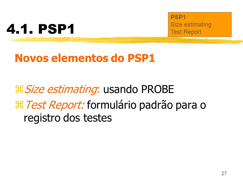 4.1. PSP1 Novos elementos do PSP1 Size estimating: usando PROBE