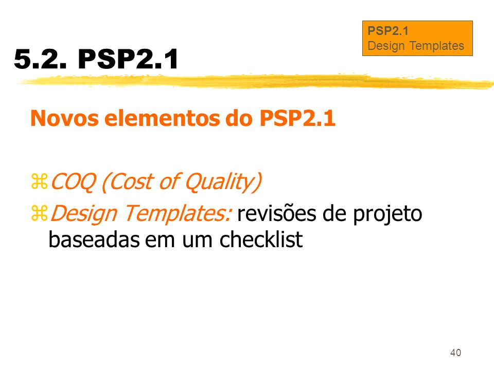 5.2. PSP2.1 Novos elementos do PSP2.1 COQ (Cost of Quality)