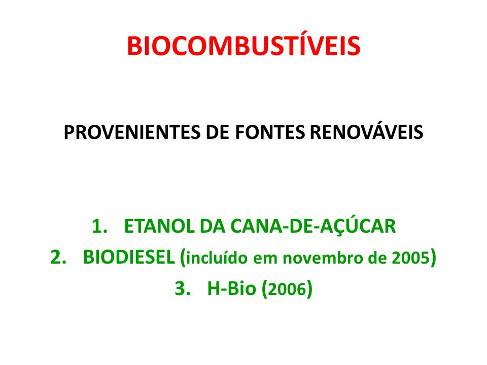 BIOCOMBUSTÍVEIS PROVENIENTES DE FONTES RENOVÁVEIS