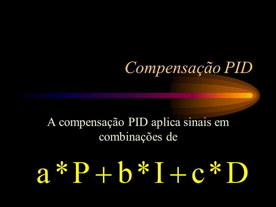 A compensação PID aplica sinais em combinações de