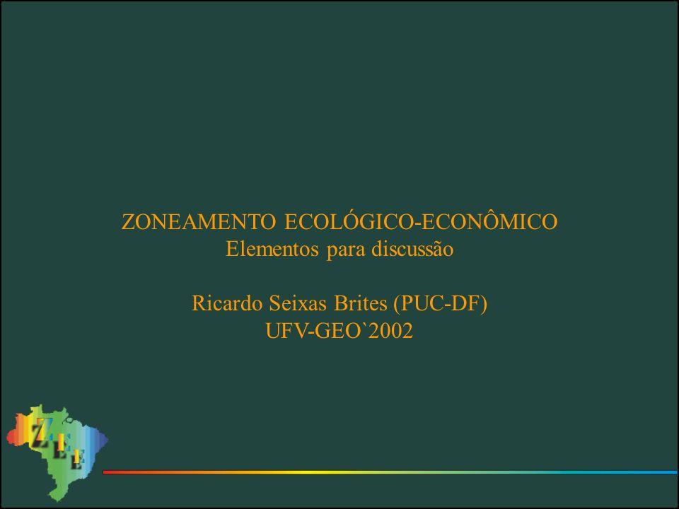 ZONEAMENTO ECOLÓGICO-ECONÔMICO Elementos para discussão