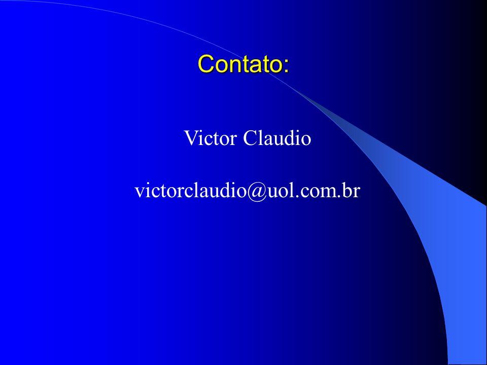 Contato: Victor Claudio victorclaudio@uol.com.br