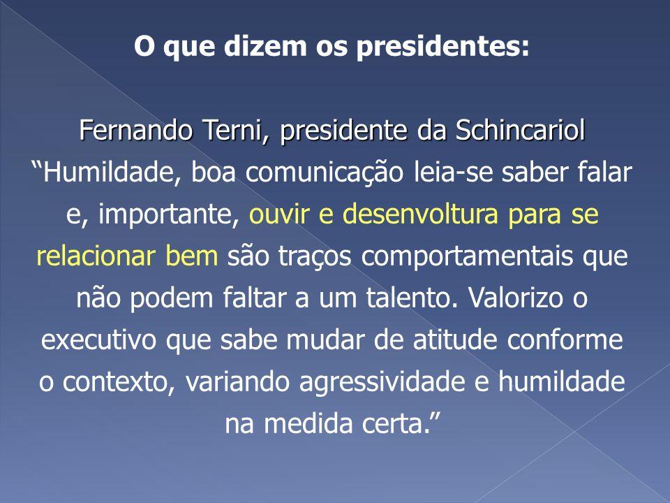 O que dizem os presidentes: