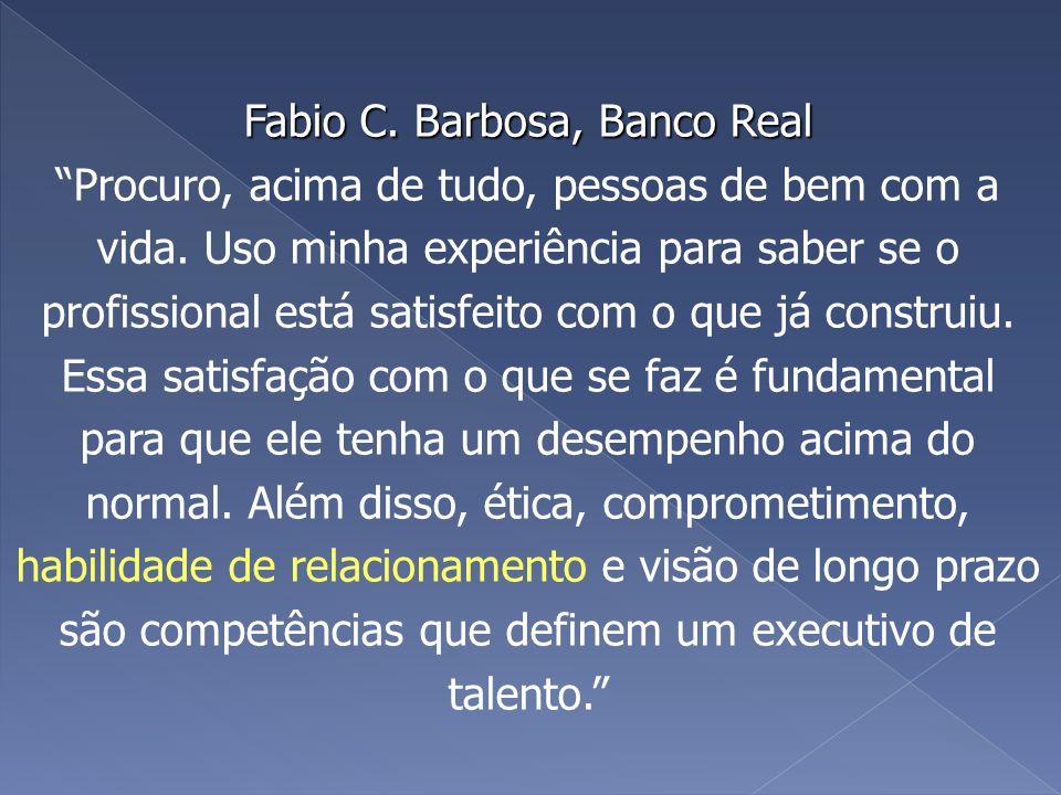 Fabio C. Barbosa, Banco Real Procuro, acima de tudo, pessoas de bem com a vida.