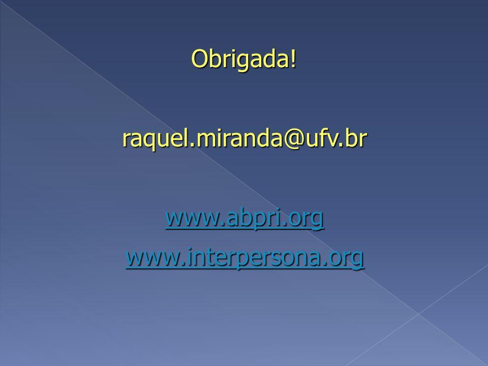 Obrigada! raquel.miranda@ufv.br www.abpri.org www.interpersona.org