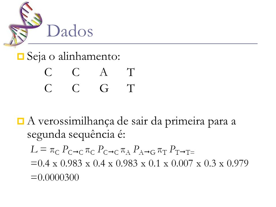 Dados Seja o alinhamento: C C A T C C G T