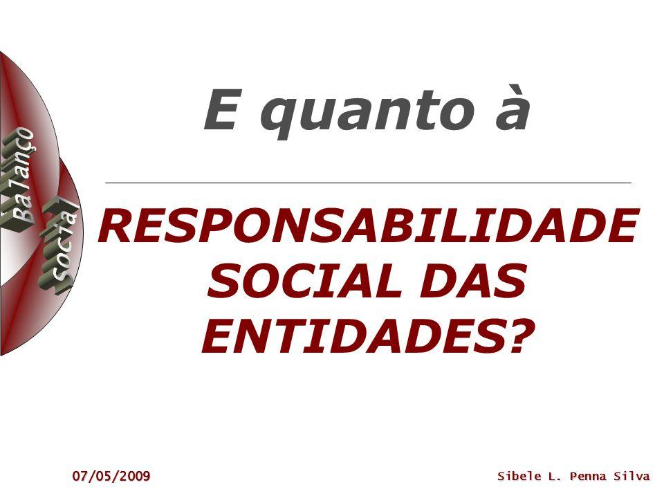 E quanto à RESPONSABILIDADE SOCIAL DAS ENTIDADES