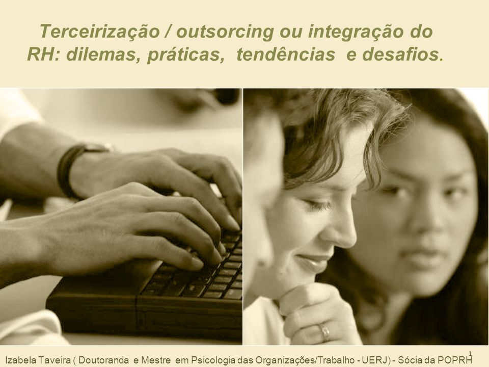 Terceirização / outsorcing ou integração do RH: dilemas, práticas, tendências e desafios.