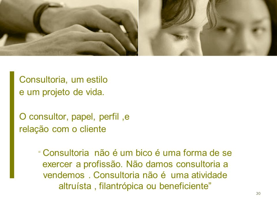 O consultor, papel, perfil ,e relação com o cliente