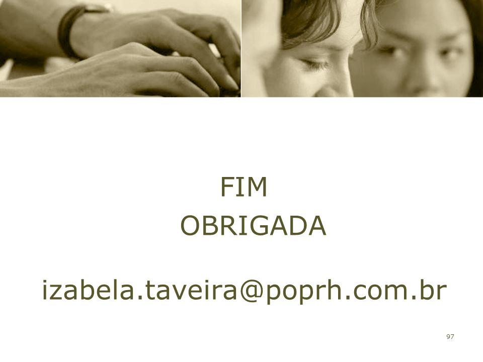 FIM OBRIGADA izabela.taveira@poprh.com.br