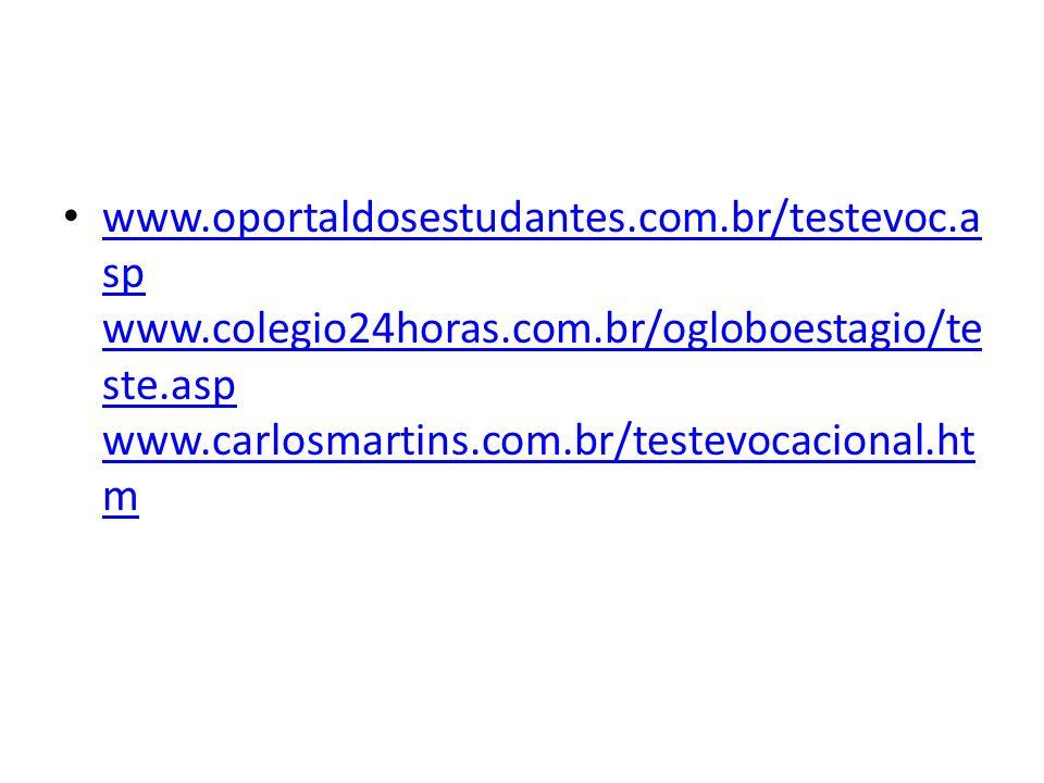 www. oportaldosestudantes. com. br/testevoc. asp www. colegio24horas