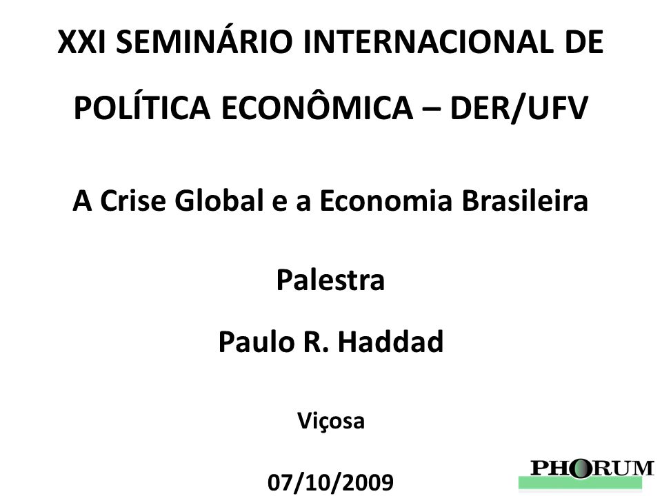 XXI SEMINÁRIO INTERNACIONAL DE POLÍTICA ECONÔMICA – DER/UFV