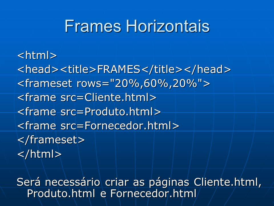 Frames Horizontais <html>