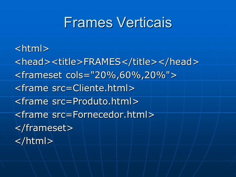 Frames Verticais <html>