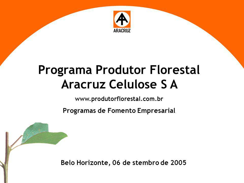 Programa Produtor Florestal Aracruz Celulose S A